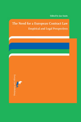 The Need for a European Contract Law: Empirical and Legal Perspectives (Paperback)