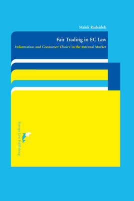 The Principle of Fair Trade in EC Law: Information and Consumer Choice in the Internal Market (Hardback)