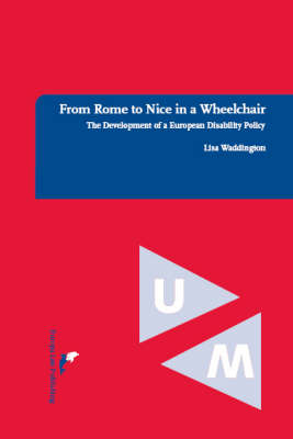 From Rome to Nice in a Wheelchair: The Development of a European Disability Policy (Paperback)