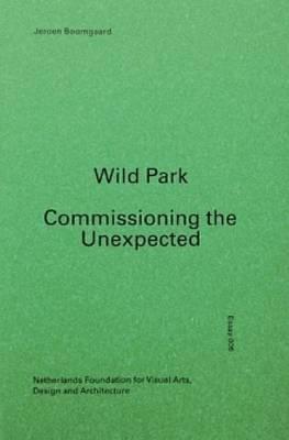 Wild Park - Commissioning the Unexpected (Hardback)