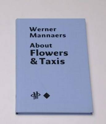 Werner Mannaers: About Flowers and Taxis (Hardback)