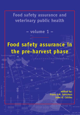 Food Safety Assurance in the Pre-Harvest Phase (Hardback)