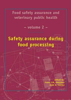 Safety Assurance During Food Processing (Hardback)
