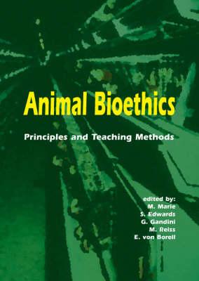 Animal Bioethics: Principles and Teaching methods (Paperback)