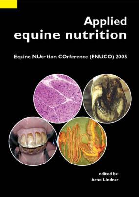 Applied Equine Nutrition: Equine Nutrition Conference (ENUCO) 2005 (Paperback)