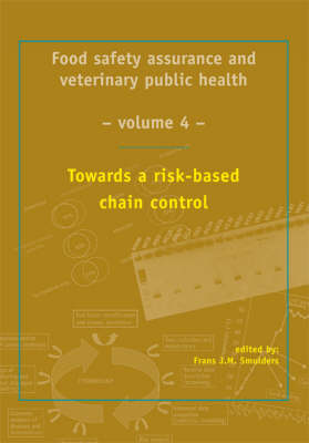 Towards a Risk Based Chain Control - Food Safety Assurance and Veterinary Public Health No. 4 (Hardback)