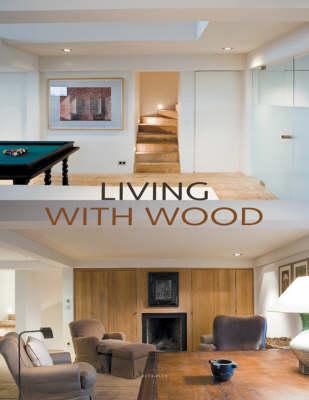 Living with Wood (Hardback)