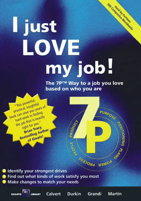 I Just Love My Job!: The 7pt Way to a Job You Love Based on Who You are (Paperback)