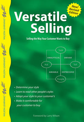 """Versatile Selling: Adapting Your Style So Customers Say """"Yes!"""" (Paperback)"""