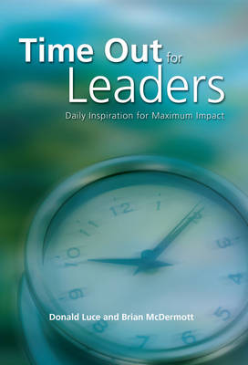 Time out for Leaders: Daily Inspiration for Maximum Impact (Hardback)