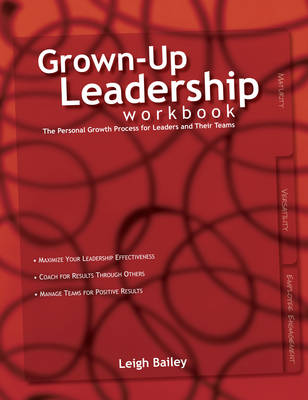 Grown-Up Leadership Workbook: The Personal Growth Process for Leaders and Their Teams (Paperback)