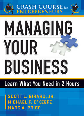 Managing Your Business: Learn What You Need in 2 Hours (Paperback)