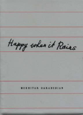 Mekhitar Garabedian: Happy When it Rains (Paperback)