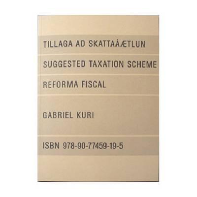 Gabriel Kuri: Suggested Taxation Scheme (Paperback)