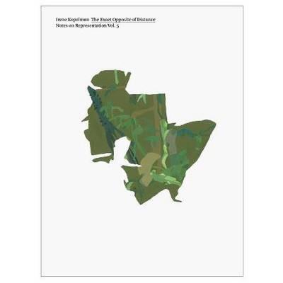 Irene Kopelman - the Exact Opposite of Distance (Paperback)