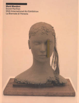 Mark Manders - Dutch Pavilion 55th International Biennale DI Venezia (Paperback)