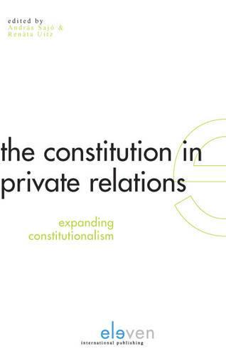 The Constitution in Private Relations: Expanding Constitutionalism (Hardback)