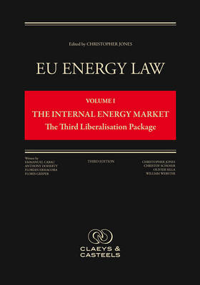 Eu Energy Law: Volume I, the Internal Energy Market: The Third Liberalisation Package (Third Edition) - Eu Energy Law 1 (Hardback)