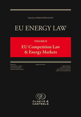 Eu Energy Law: Volume II, Eu Competition Law and Energy Markets (Third Edition) - Eu Energy Law 2 (Hardback)