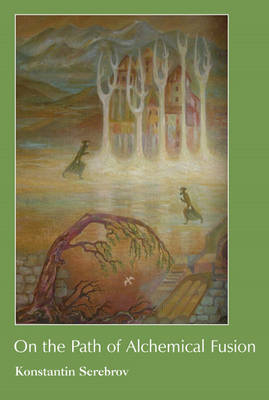 On the Path of Alchemical Fusion (Paperback)