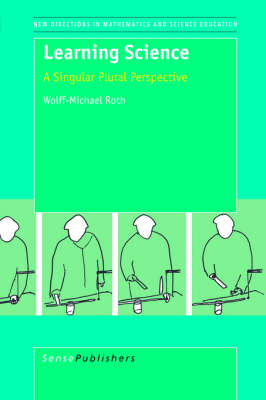 Learning Science: A Singular Plural Perspective - New Directions in Mathematics and Science Education 1 (Paperback)