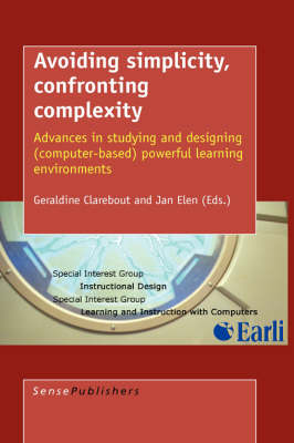 Avoiding Simplicity, Confronting Complexity: Advances in Studying and Designing (Computer-Based) Powerful Learning Environments (Hardback)