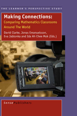 Making Connections: Comparing Mathematics Classrooms Around the World - The Learner's Perspective Study 2 (Hardback)