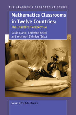 Mathematics Classrooms in Twelve Countries: The Insider's Perspective - The Learner's Perspective Study 1 (Paperback)