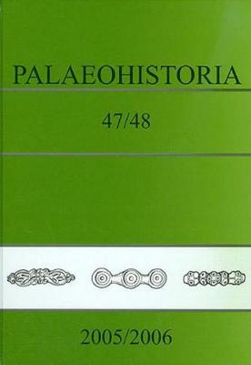 Palaeohistoria 47/48 (2005/2006) (Hardback)