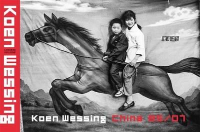 Koen Wessing: China 85/07 (Hardback)