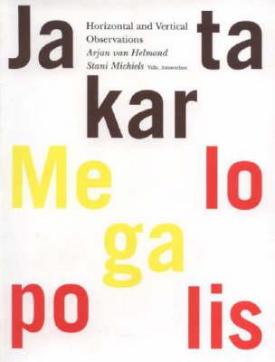 Jakarta Megalopolis: Horizontal and Vertical Observations (Paperback)
