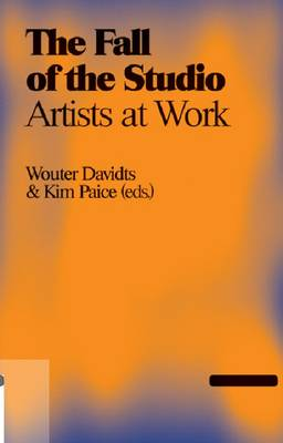 The Fall of the Studio: Artists at Work (Paperback)