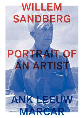 Willem Sandberg - Portrait of an Artist (Paperback)
