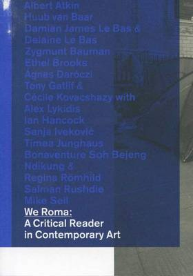 We Roma: A Critical Reader in Contemporary Art (Paperback)
