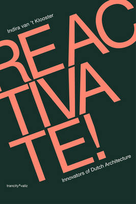 Reactivate! - Responsive and Pragmatic New Dutch Architecture (Paperback)