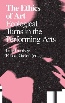 Ethics of Art: Ecological Turns in the Performing Arts - Antennae (Paperback)
