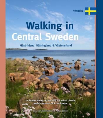 Walking in Central Sweden: Gastrikland, Halsingland & Vastmanland - One Day Walks (Spiral bound)