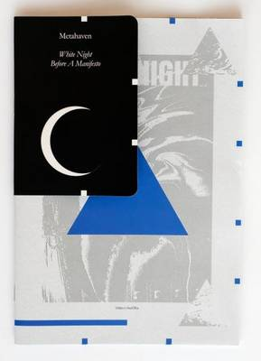 Metahaven - White Night for A Manifesto (Paperback)
