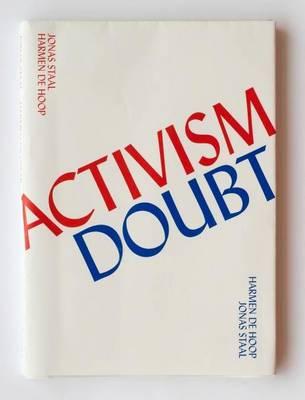 Jonas Staal & Harmen De Hoop: Activism Doubt (Paperback)