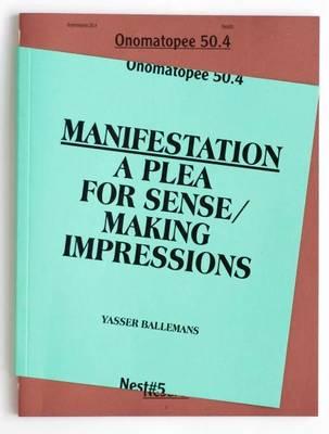 Yasser Ballemans: Manifestation: A Plea for Sense / Making Impressions (Paperback)