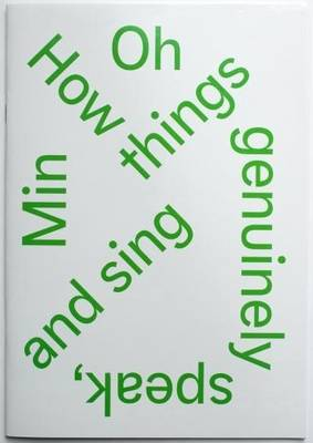 Min Oh: 'How Things Genuinely Speak and Sing...' (Paperback)