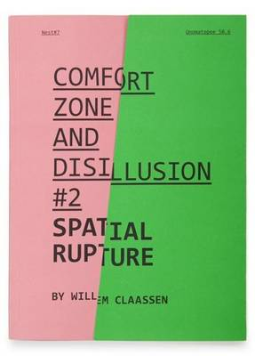Willem Claassen: Spatial Rupture - Comfort Zone and Disillusion 2 (Paperback)