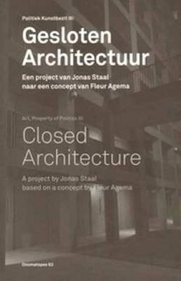 Closed Architecture - a Project by Jonas Staal Based on Concept by Fleur Agema (Paperback)