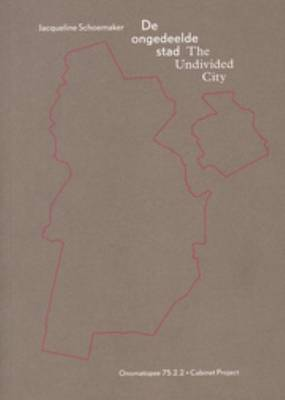 Jacqueline Schoemaker - the Undivided City (Paperback)
