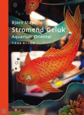 Bjorn Staps - Fortune Flows: Aquarium Oriental (Hardback)