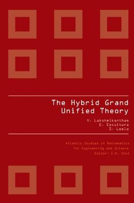 Hybrid Grand Unified Theory, The - Atlantis Studies In Mathematics For Engineering And Science 3 (Hardback)