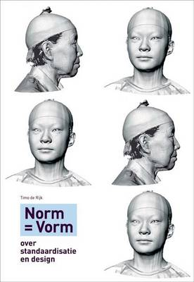 Timo de Rijk - Norm=Form: A Book About Standardization, Efficiency and Progress (Paperback)