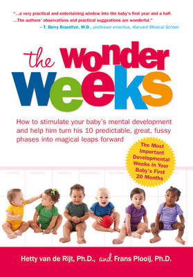 The Wonder Weeks: How to Stimulate Your Baby's Mental Development and Help Him Turn His 10 Predictable, Great, Fussy Phases into Magical Leaps Forward (Paperback)