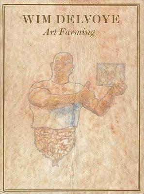 Wim Delvoye: Art Farming (Hardback)