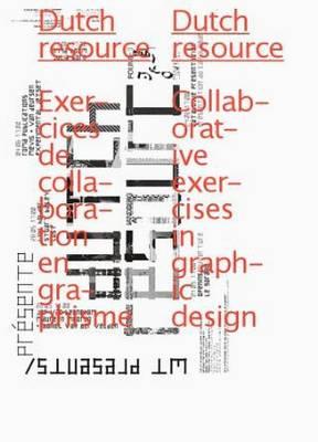Dutch Resource: Collaborative Exercises in Graphic Design (Paperback)